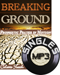 Breaking the Ground - Prophetic Prayer in Motion (MP3 Download)