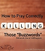 How to Pray Correctly - Killing Those Buzzwords (MP3 Download)