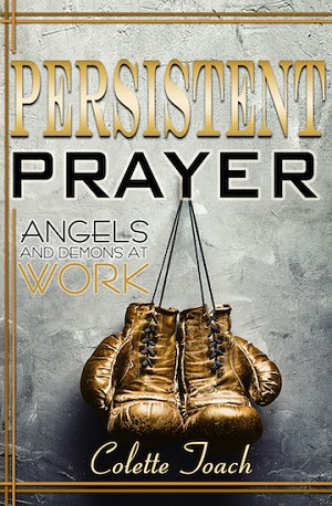 Persistent Prayer - Angels and Demons at Work (Book)