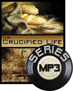 The Crucified Life Series (MP3 Downloads)